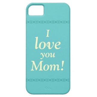 ¡Te amo mamá! Caja del teléfono Funda Para iPhone 5 Barely There