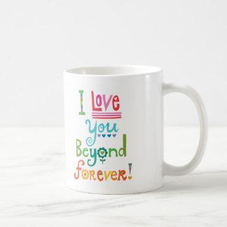 Te amo más allá para siempre taza de café