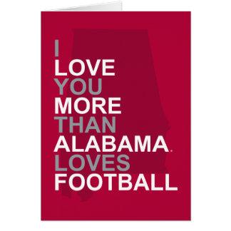 Te amo más que Alabama ama fútbol Tarjeta De Felicitación