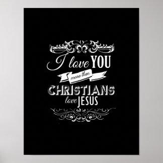 TE AMO MÁS QUE CRISTIANOS AMAN A JESÚS - .PNG POSTER