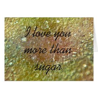 Te amo más que el azúcar tarjeta de felicitación