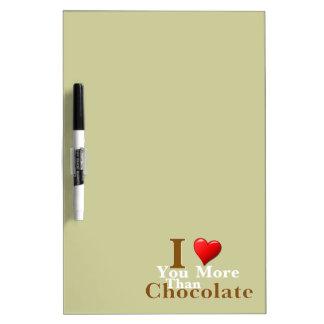 ¡Te amo más que el chocolate! Pizarras Blancas
