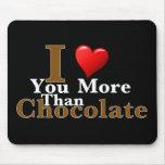 ¡Te amo más que el chocolate! Tapetes De Ratones