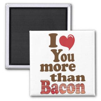 Te amo más que el tocino imán para frigorífico