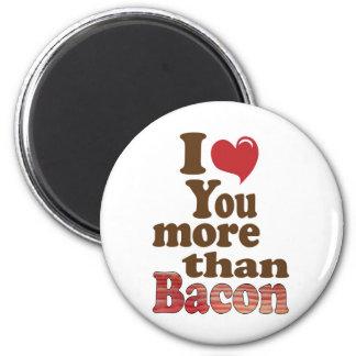 Te amo más que el tocino imán redondo 5 cm