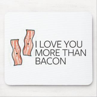Te amo más que el tocino alfombrilla de ratones