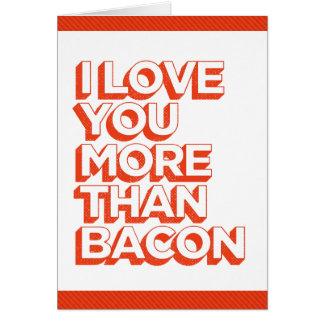 Te amo más que el tocino tarjeta de felicitación