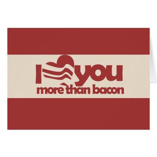 Te amo más que el tocino tarjetas