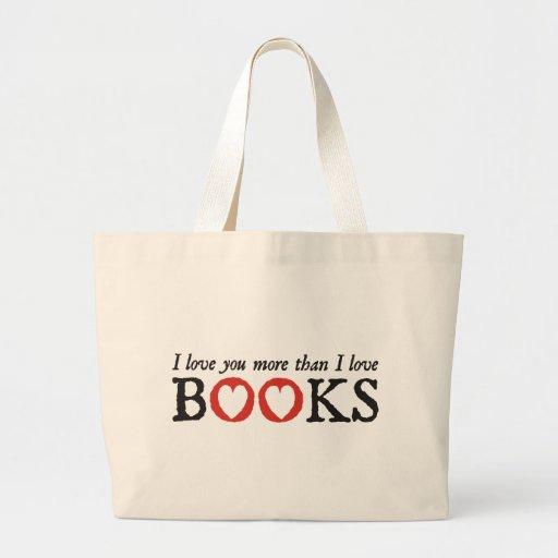 Te amo más que los libros del amor de I Bolsa Tela Grande
