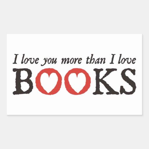 Te amo más que los libros del amor de I Pegatina Rectangular