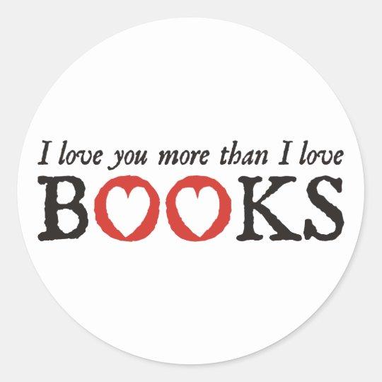 Te amo más que los libros del amor de I Pegatina Redonda