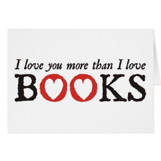 Te amo más que los libros del amor de I Tarjeta De Felicitación