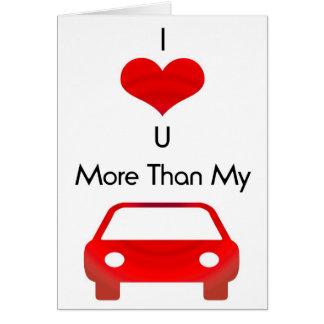 Te amo más que mi coche tarjeta de felicitación