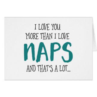 Te amo más que siestas del amor de I Tarjeta De Felicitación