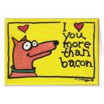 Te amo más que tarjeta del tocino