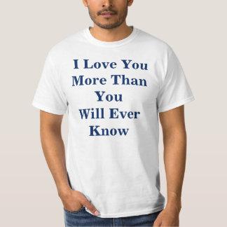 """""""Te amo más que usted sabrán nunca"""" la camiseta Camisas"""