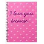 Te amo porque… Diario rosado modelado corazón Libretas Espirales