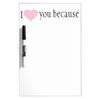 """""""Te amo porque"""" seque la muestra del borrado Pizarra Blanca"""