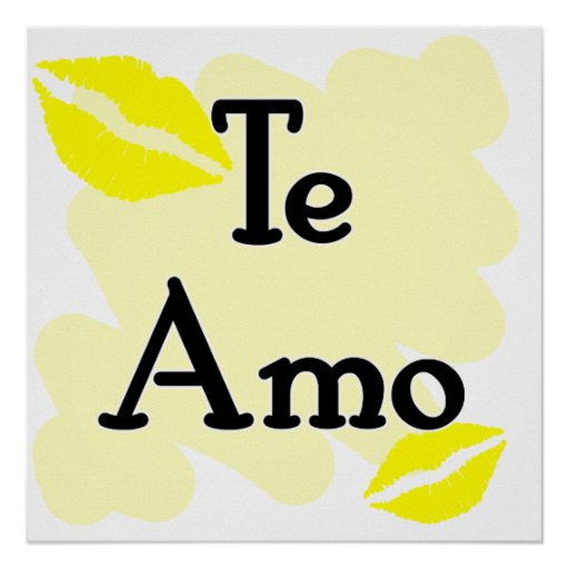 Te amo spanish i love you posters zazzle for Amo manufacturing spain