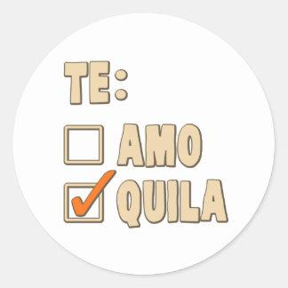 Te Amo Tequila Spanish Choice Classic Round Sticker