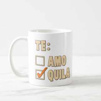 Te Amo Tequila Spanish Choice Classic White Coffee Mug