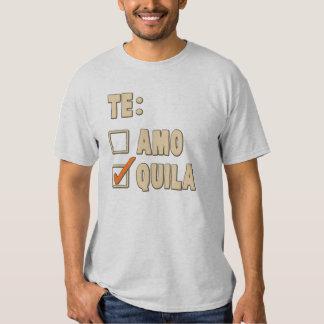Te Amo Tequila Spanish Choice Tee Shirt