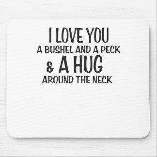 Te amo un celemín y un peck y un abrazo alrededor  alfombrilla de raton