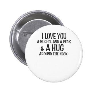 Te amo un celemín y un peck y un abrazo alrededor  pin redondo 5 cm