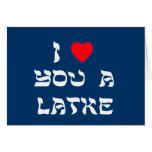 Te amo un Latke Tarjeta