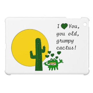 ¡Te amo, usted cactus gruñón viejo!