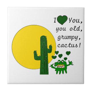 ¡Te amo, usted cactus gruñón viejo! Azulejo Cuadrado Pequeño