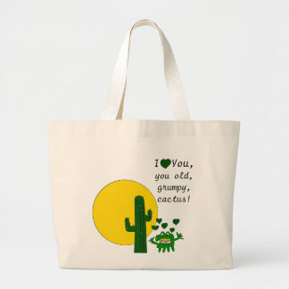 ¡Te amo, usted cactus gruñón viejo! Bolsa Tela Grande
