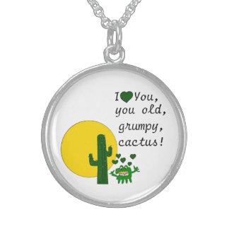 ¡Te amo, usted cactus gruñón viejo! Collares De Plata Esterlina