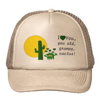 ¡Te amo, usted cactus gruñón viejo! Gorro De Camionero