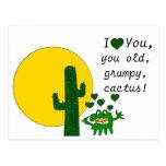 ¡Te amo, usted cactus gruñón viejo! Postal