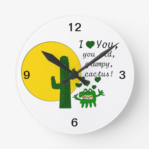 ¡Te amo, usted cactus gruñón viejo! Relojes