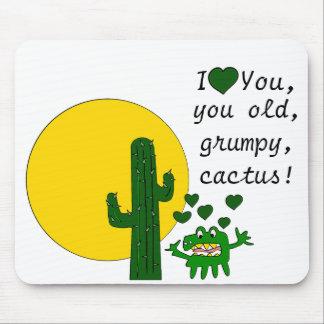 ¡Te amo, usted cactus gruñón viejo! Alfombrilla De Ratón