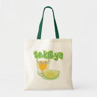 te-kill-ya tote bag