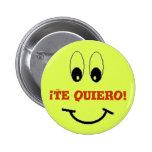 Te quiero! 2 inch round button