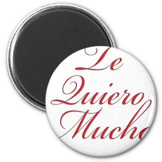 Te Quiero Mucho 2 Inch Round Magnet
