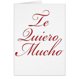 Te Quiero Mucho Card