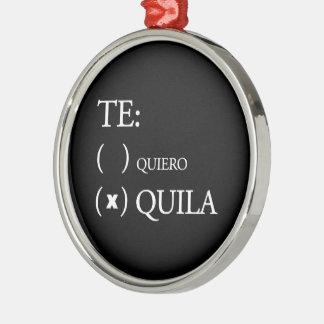 Te Quiero Tequila Metal Ornament