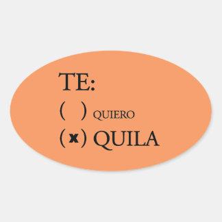 Te Quiero Tequila Oval Sticker