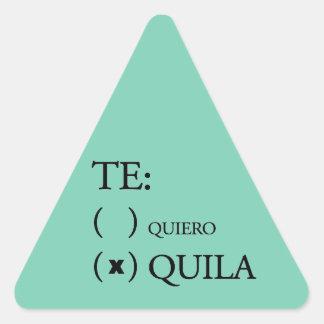 Te Quiero Tequila Triangle Sticker