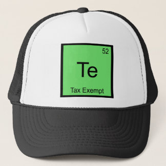 Te - Tax Exempt Chemistry Element Symbol Funny Tee Trucker Hat