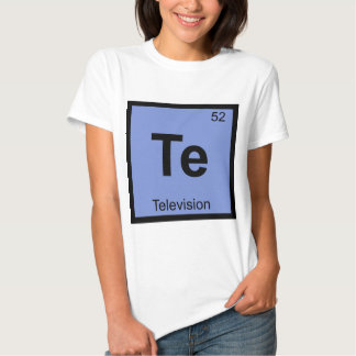 Te - Television Chemistry Periodic Table Symbol Tee Shirts