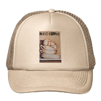 Tea Cups, NEED COFFEE! Hat