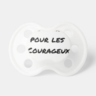TEA DESERVED FOR the COURAGEOUS ones - Word games Pacifier