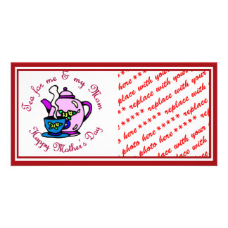Tea For Me & My Mom - Happy Mother's Day Customized Photo Card