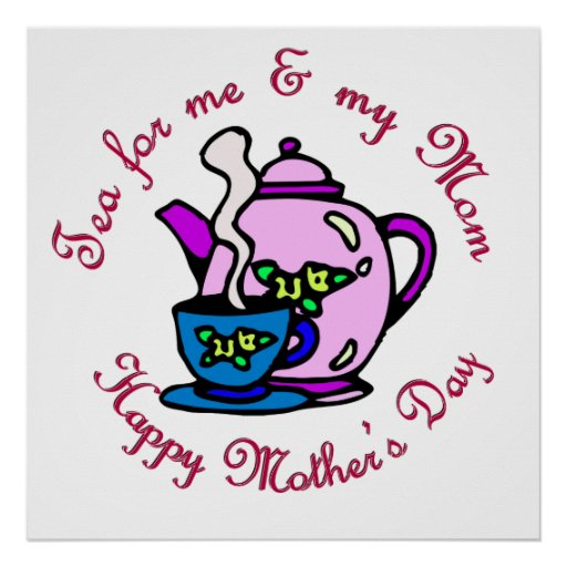 Tea For Me & My Mom - Happy Mother's Day Posters